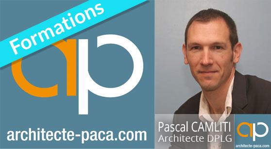 Formations Architecte PACA - Pascal CAMLITI Architecte